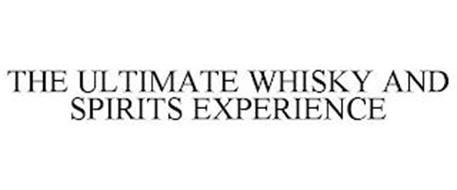 THE ULTIMATE WHISKY AND SPIRITS EXPERIENCE