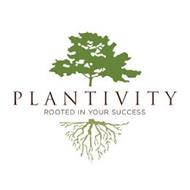 PLANTIVITY ROOTED IN YOUR SUCCESS