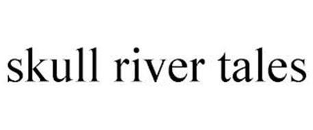 SKULL RIVER TALES