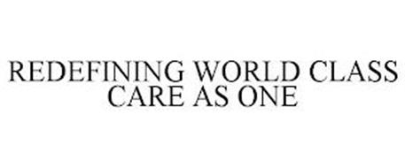 REDEFINING WORLD-CLASS CARE AS ONE
