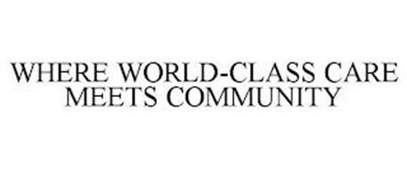 WHERE WORLD-CLASS CARE MEETS COMMUNITY HEALTH