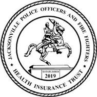 JACKSONVILLE POLICE OFFICERS AND FIRE FIGHTERS HEALTH INSURANCE TRUST ESTABLISHED 2019