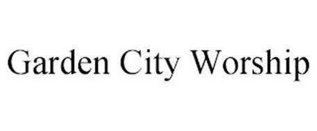 GARDEN CITY WORSHIP