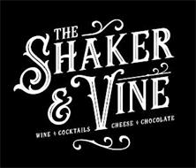 THE SHAKER & VINE WINE COCTAILS CHEESE CHOCOLATE