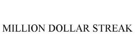 MILLION DOLLAR STREAK