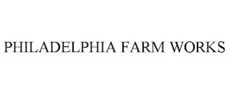 PHILADELPHIA FARM WORKS
