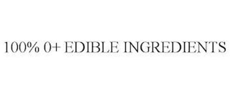 100% 0+ EDIBLE INGREDIENTS