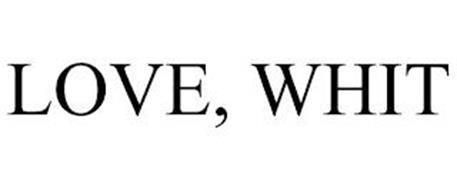 LOVE, WHIT
