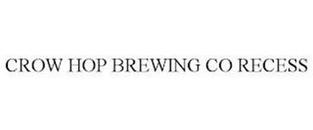 CROW HOP BREWING CO RECESS