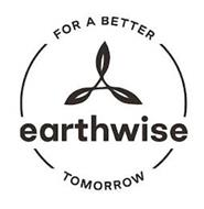 FOR A BETTER TOMORROW EARTHWISE