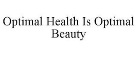 OPTIMAL HEALTH IS OPTIMAL BEAUTY