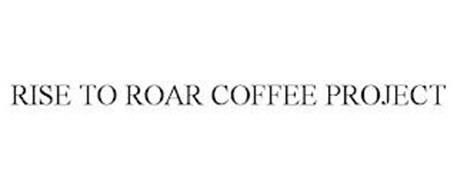 RISE TO ROAR COFFEE PROJECT