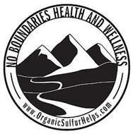 NO BOUNDARIES HEALTH AND WELLNESS WWW.ORGANICSULFURHELPS.COM