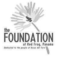 THE FOUNDATION AT RED FROG, PANAMA DEDICATED TO THE PEOPLE OF BOCAS DEL TORO