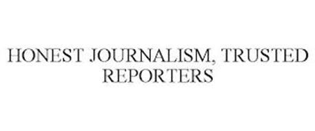 HONEST JOURNALISM, TRUSTED REPORTERS