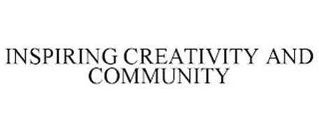 INSPIRING CREATIVITY AND COMMUNITY