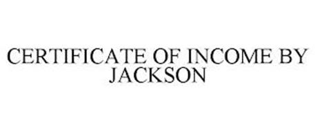 CERTIFICATE OF INCOME BY JACKSON