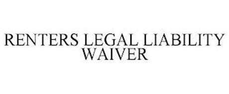 RENTERS LEGAL LIABILITY WAIVER