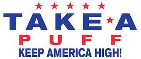 TAKE A PUFF KEEP AMERICA HIGH!