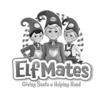 ELF MATES GIVING SANTA A HELPING HAND