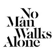NO MAN WALKS ALONE