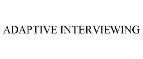 ADAPTIVE INTERVIEWING
