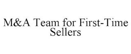 M&A TEAM FOR FIRST-TIME SELLERS
