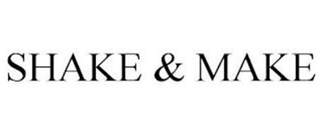 SHAKE & MAKE