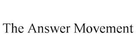 THE ANSWER MOVEMENT