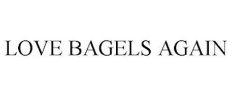 LOVE BAGELS AGAIN