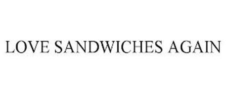 LOVE SANDWICHES AGAIN