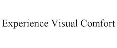 EXPERIENCE VISUAL COMFORT