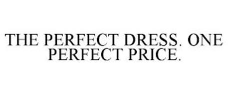 THE PERFECT DRESS. ONE PERFECT PRICE.