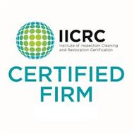 IICRC INSTITUTE OF INSPECTION CLEANING AND RESTORATION CERTIFICATION CERTIFIED FIRM