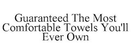 GUARANTEED THE MOST COMFORTABLE TOWELS YOU'LL EVER OWN