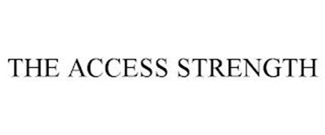 THE ACCESS STRENGTH