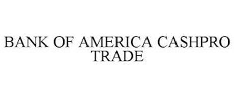BANK OF AMERICA CASHPRO TRADE