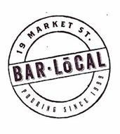 19 MARKET ST. POURING SINCE 1999 BAR-LOCAL