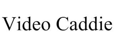 VIDEO CADDIE