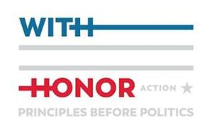 WITH HONOR ACTION PRINCIPLES BEFORE POLITICS