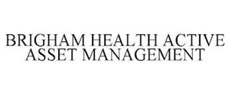BRIGHAM HEALTH ACTIVE ASSET MANAGEMENT