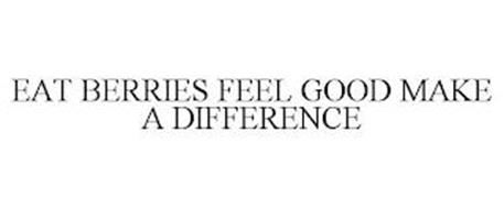 EAT BERRIES FEEL GOOD MAKE A DIFFERENCE
