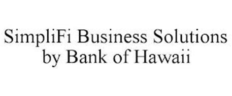 SIMPLIFI BUSINESS SOLUTIONS BY BANK OF HAWAII