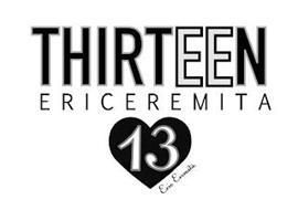 THIRTEEN ERICEREMITA 13 ERIC EREMITA
