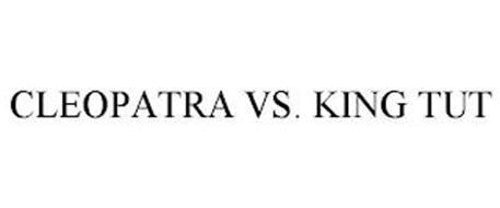 CLEOPATRA VS. KING TUT