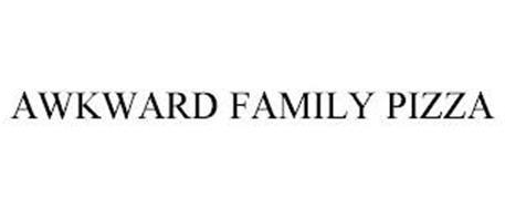 AWKWARD FAMILY PIZZA