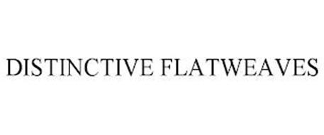 DISTINCTIVE FLATWEAVES