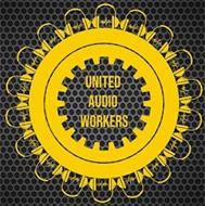 UNITED AUDIO WORKERS