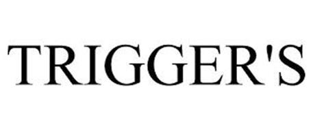 TRIGGER'S