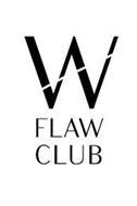 W FLAW CLUB